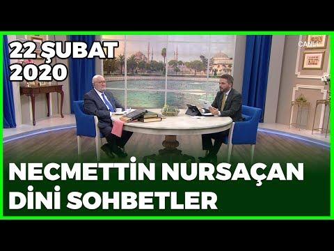 Necmettin Nursaçan'la Sohbetler - 22 Şubat 2020