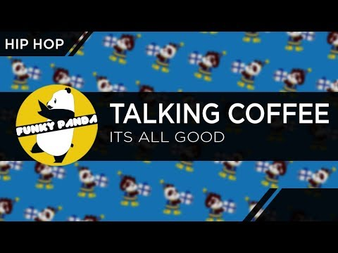connectYoutube - Hip Hop | Talking Coffee - Its All Good