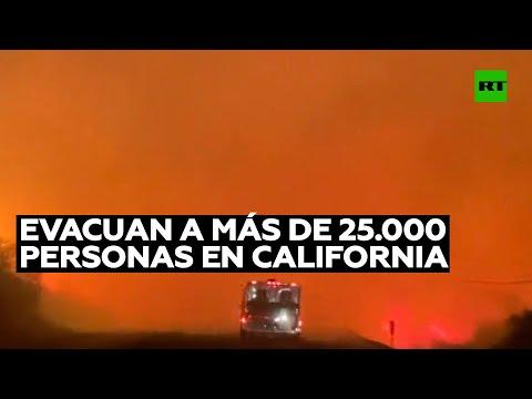 Evacuan a más de 25.000 personas en California por incendios forestales