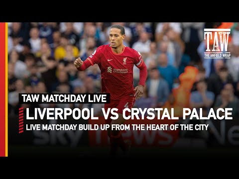 Liverpool v Crystal Palace Pre Match Buildup   TAW Live
