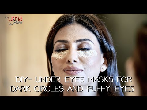 DIY- Under Eye Masks For Dark Circles and Puffy Eyes