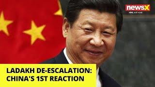China's first Reaction after Ladakh De-escalation | Confirms Pull Back | NewsX - NEWSXLIVE