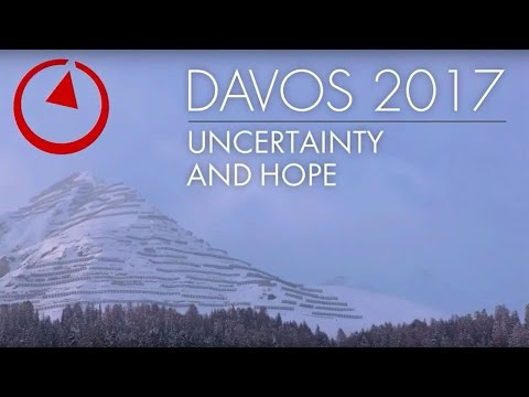 Davos 2017: Uncertainty and Hope