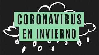 #Coronavirus | ¿Cómo se comporta el Covid-19 en época de invierno