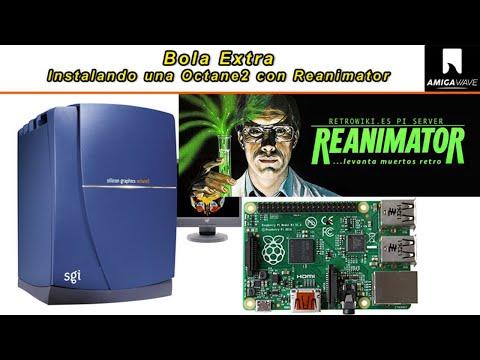 Bola extra - Instalando una Octane2 con Reanimartor de Retrowiki.es .
