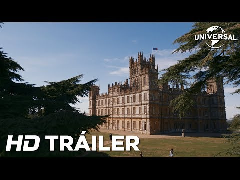 DOWNTON ABBEY - Tráiler Oficial (Universal Pictures) - HD