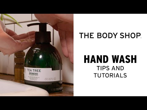How to wash your hands properly – The Body Shop