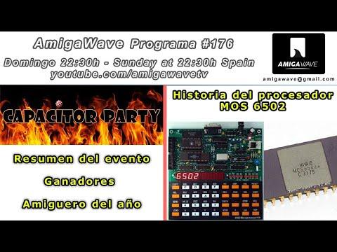 AmigaWave #176 - Resumen Capacitor Party 2019, historia del procesador 6502