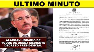 ????Nuevo Horario De TOQUE DE QUEDA (5:00pm - 6:00am)    ????INFORME GENERAL RD