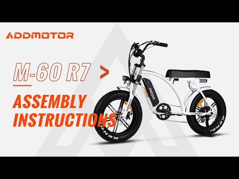 Addmotor M-60 R7 Electric Bike Assembly Tutorial & Operations Guide
