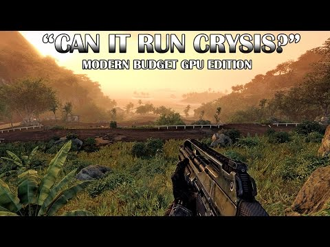 Modern Budget Graphics Cards Vs Crysis