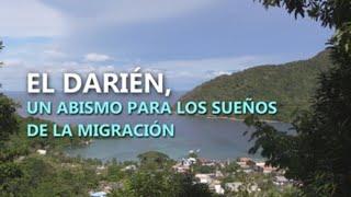 El Darién, un abismo para los sueños de la migración