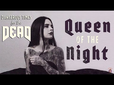 Dangerous Times for the Dead - Queen of the Night (Lyric Video)