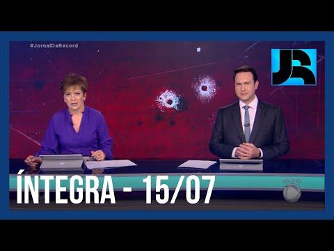 Assista à íntegra do Jornal da Record | 15/07/2021