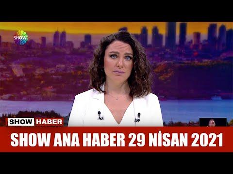 Show Ana Haber 29 Nisan 2021