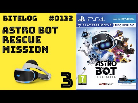 BITeLog 0132.3: Astro Bot Rescue Mission (PS VR) MUNDO 3