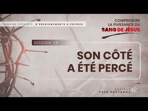 Pasteur Yves CASTANOU - Le Mystère et la Puissance du Sang de Jésus (suite séminaire spécial)