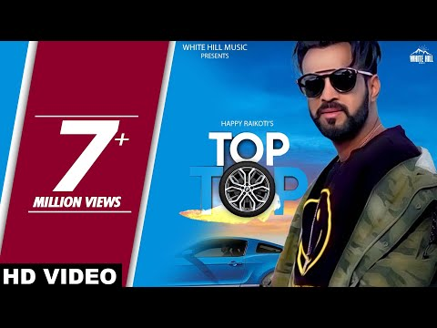 Happy Raikoti-TOP TOP Full Video Song