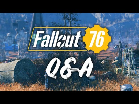 We Answer YOUR Burning Fallout 76 Questions