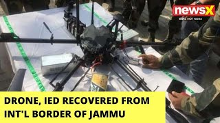 Drone, IED Recovered From Int'l Border Of Jammu   Pak Drone Game Continues - NEWSXLIVE