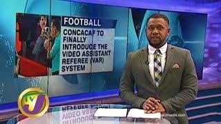 TVJ Sports News: VAR in Caribbean & CONCACAF Region - January 8 2020