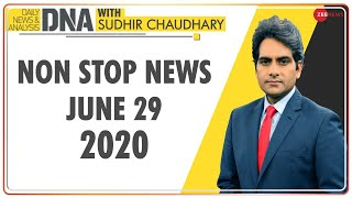 DNA: Non Stop News, June 29, 2020 | Sudhir Chaudhary Show | DNA Today | DNA Nonstop News | NONSTOP - ZEENEWS