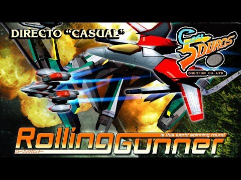 """DIRECTO: ROLLING GUNNER (""""CASUAL"""")"""