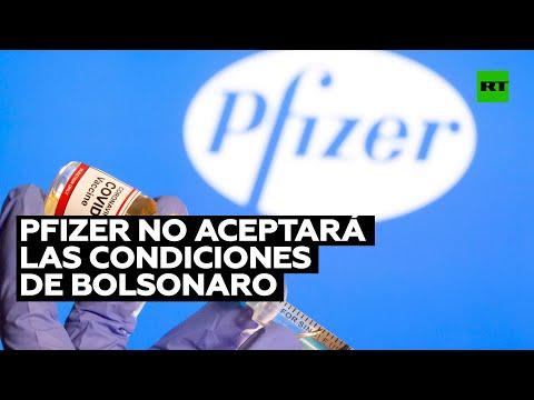 Pfizer no aceptará las condiciones de Bolsonaro para la comercialización de sus vacunas en Brasil