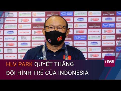 Họp báo Việt Nam - Indonesia: HLV Park quyết thắng đội hình trẻ của Indonesia | VTC Now