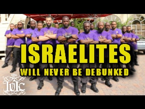 The Israelites: WILL NEVER BE DEBUNKED!!!