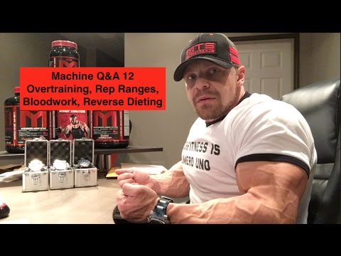 Machine Q&A 12 | Overtraining, Rep Ranges, Bloodwork, Reverse Dieting