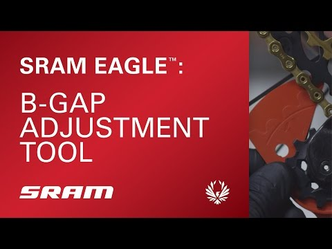 How to use the SRAM Eagle™ B-Gap Adjustment Tool