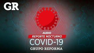 Reporte nocturno Covid-19 I 6 de julio