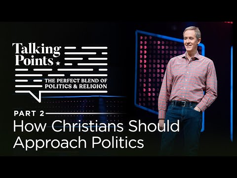 Talking Points, Part 2: How Christians Should Approach Politics // Andy Stanley
