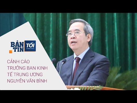Bản tin tối 8/11/2020: Cảnh cáo Trưởng Ban Kinh tế Trung ương Nguyễn Văn Bình   VTC Now