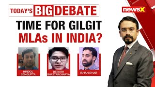 TIME TO HAVE GILGIT MLA'S IN INDIA? | NewsX - NEWSXLIVE