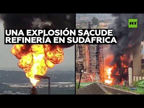 Una explosión en la segunda mayor refinería de petróleo de Sudáfrica desata un gran incendio