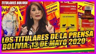 ???? LOS TITULARES DE BOLIVIA ???????? ? 13 DE MAYO 2020 ????