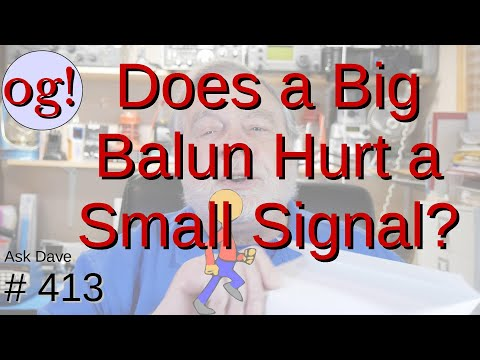 Can a Balun be Too Big? (#413)