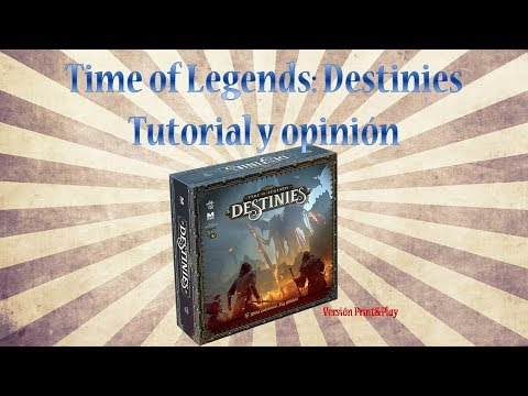 Time of legends: Destinies - Tutorial y Opinión - Yo Tenía Un Juego De Mesa #63
