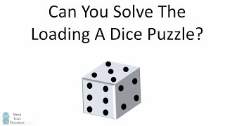 Can You Solve The Loading A Dice Puzzle?