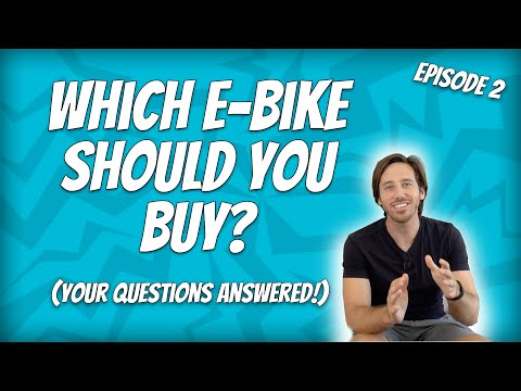 Which e-bike should you buy (Ep 2), your questions answered!