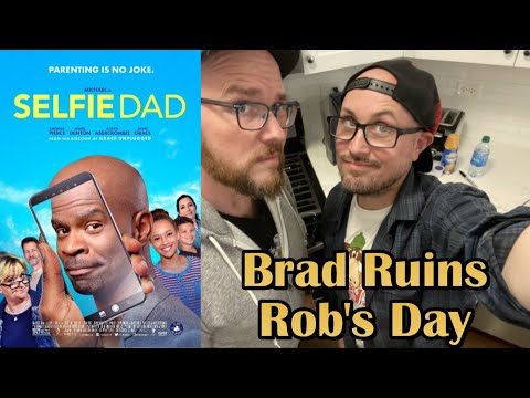 Selfie Dad - Brad Ruins Rob's Day