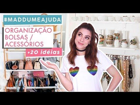 +20 Dicas p/ Organizar Bolsas & Acessorios #MaddumeAjuda