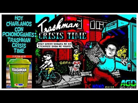 Hoy Charlamos con PCNONOGames: Trashman Crisis Time