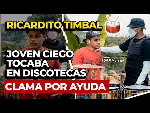 RICARDITO TIMBAL 🥁 EL JOVEN CIEGO QUE SE BUSCABA LA VIDA TOCANDO EN DISCOTECAS     CLAMA POR AYUDA
