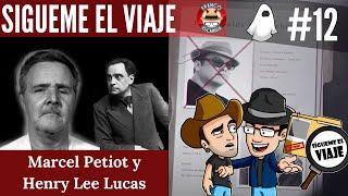 Sígueme el viaje ep 11.-Marcel  Petiot y Henry  Lee Lucas