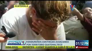 Hondureños avanzan por territorio guatemalteco