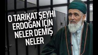 Sapık şeyh Erdoğan için neler söylemiş neler!..