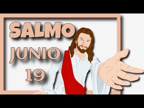 Salmo de Hoy, Junio 19 de 2021 (Lectura del día)